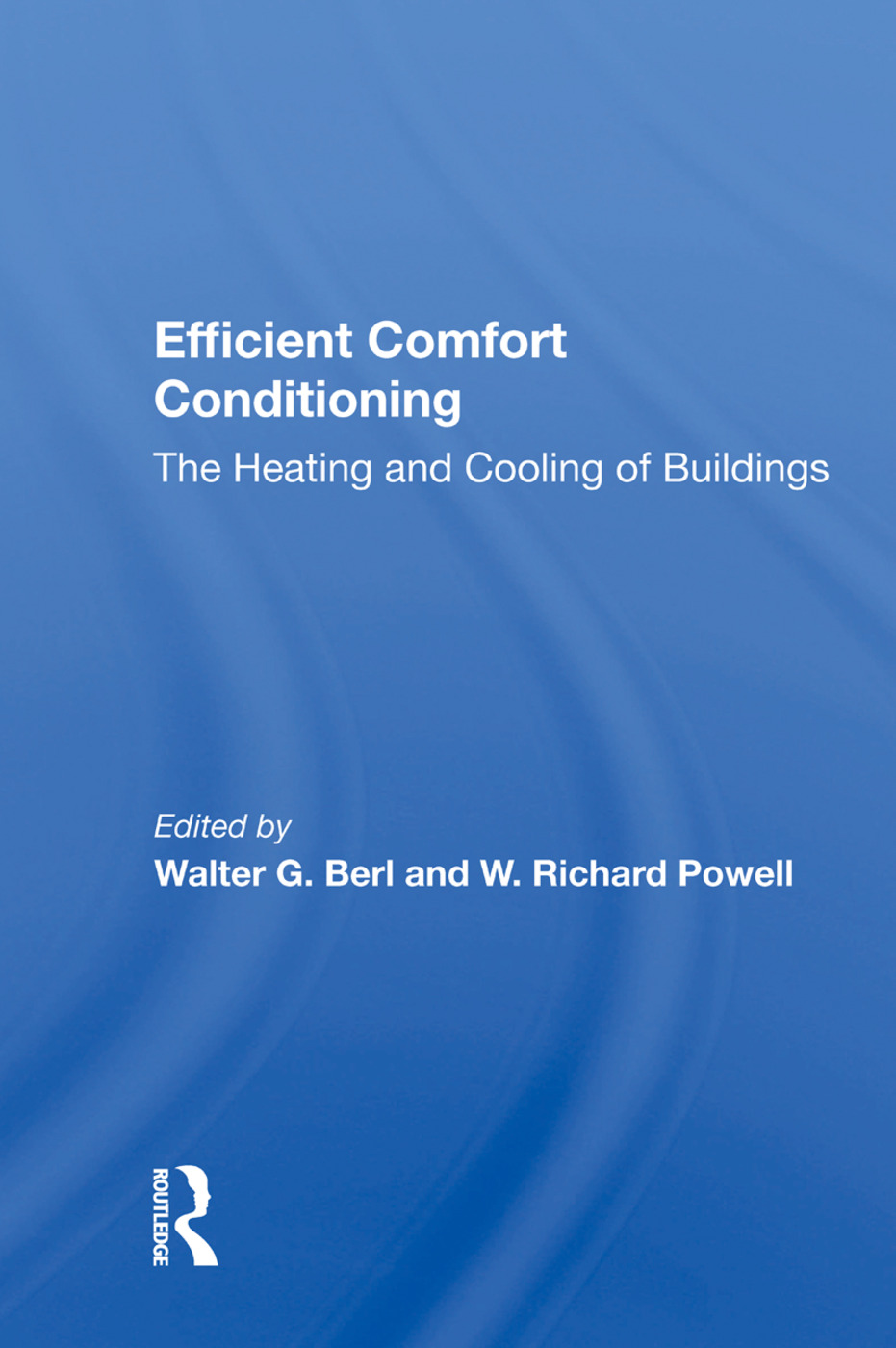 Efficient Comfort Conditioning: The Heating And Cooling Of Buildings book cover