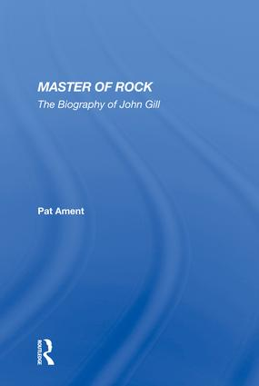 Master Of Rock: The Biography of John Gill, 1st Edition (e-Book) book cover