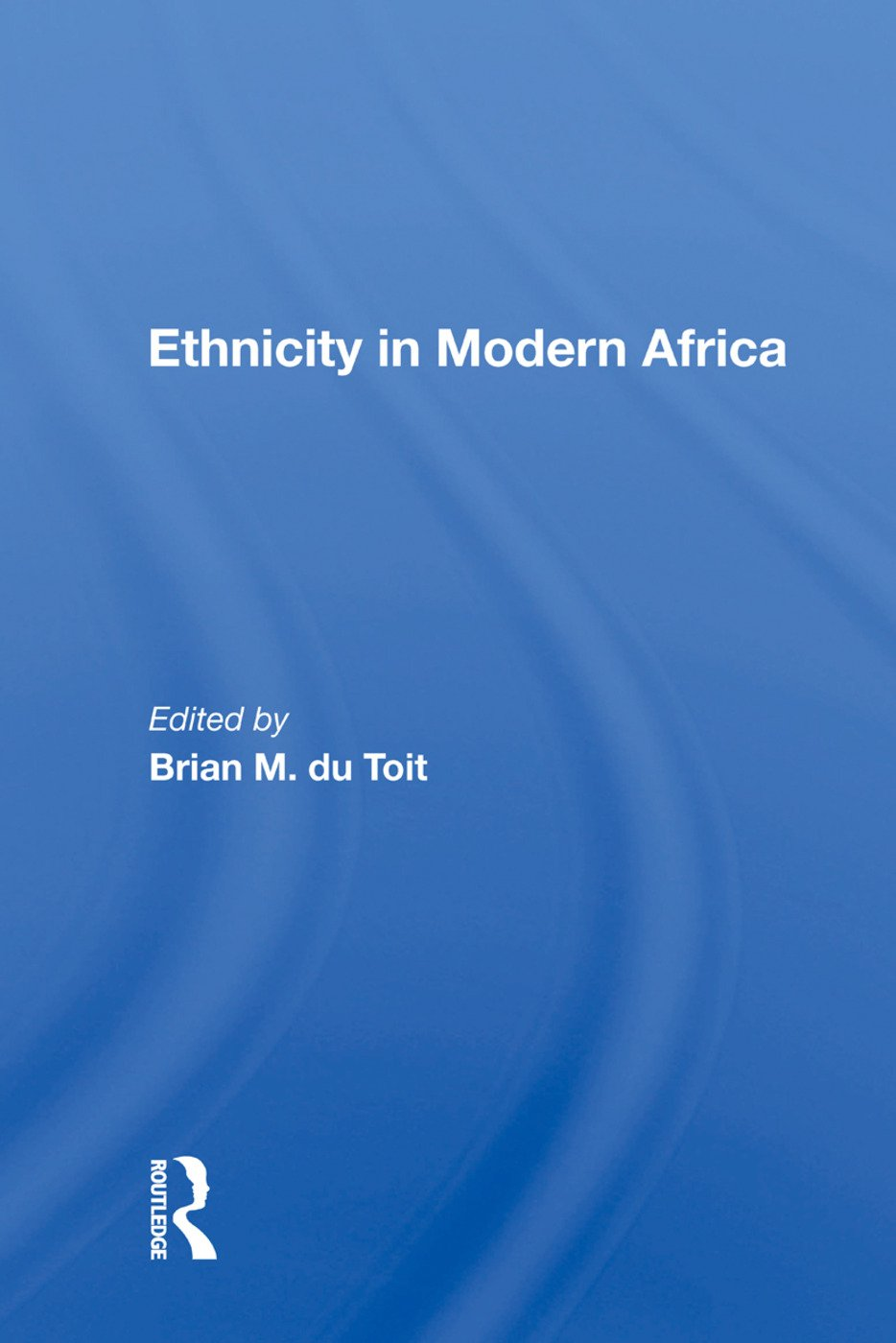Ethnicity In Modern Africa book cover