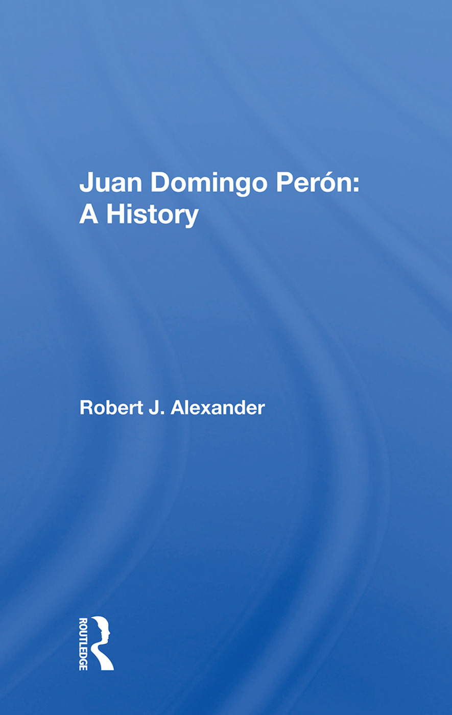 Juan Domingo Peron: A History, 1st Edition (Paperback) book cover