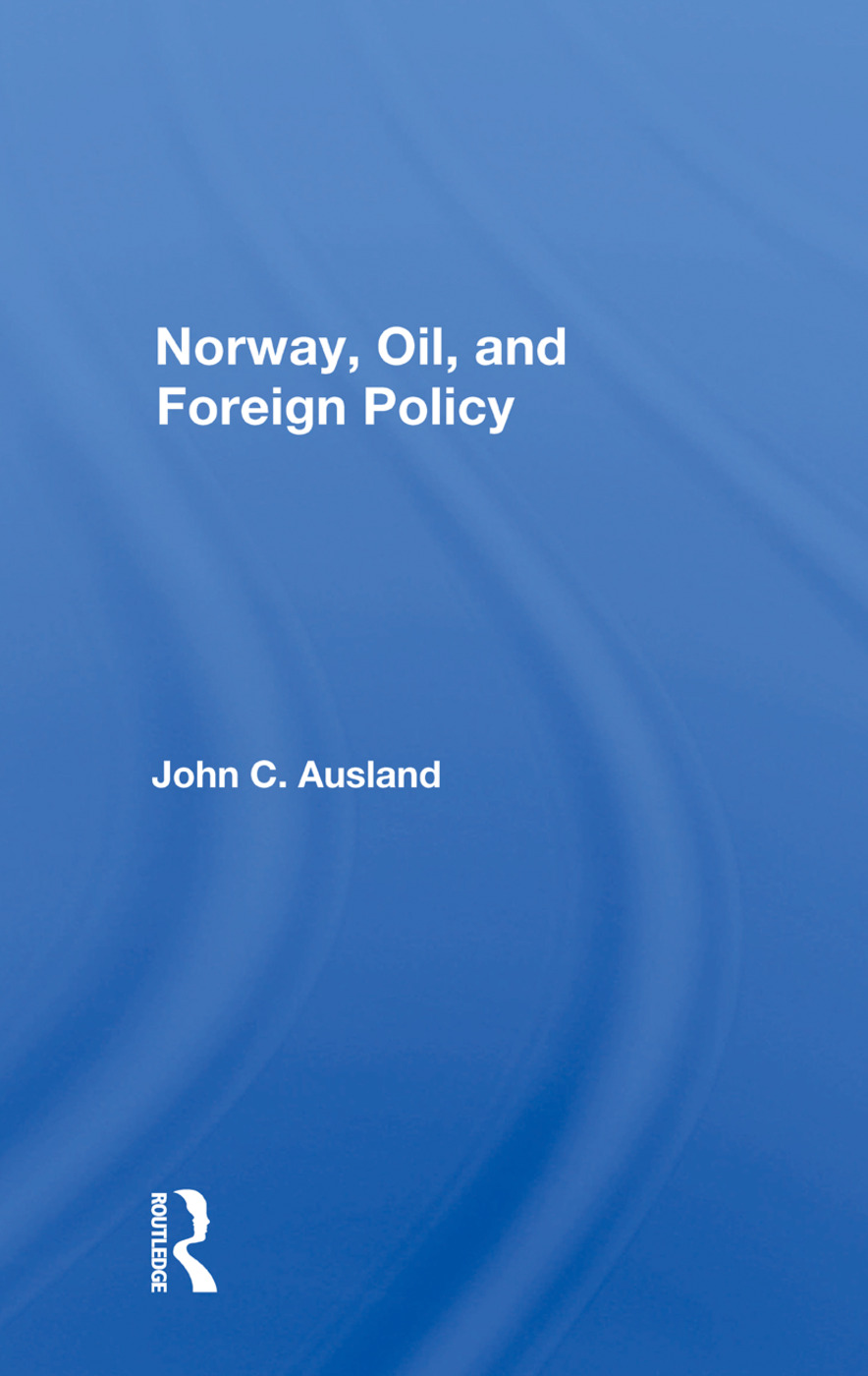 Norway, Oil, And Foreign Policy: 1st Edition (Paperback) book cover