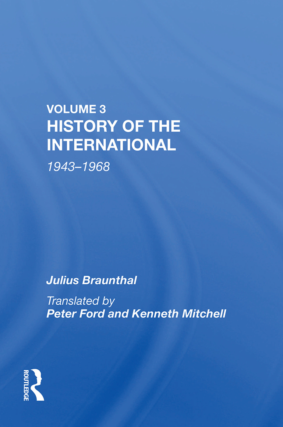 History Of The International: World Socialism 1943-1968: 1st Edition (Paperback) book cover
