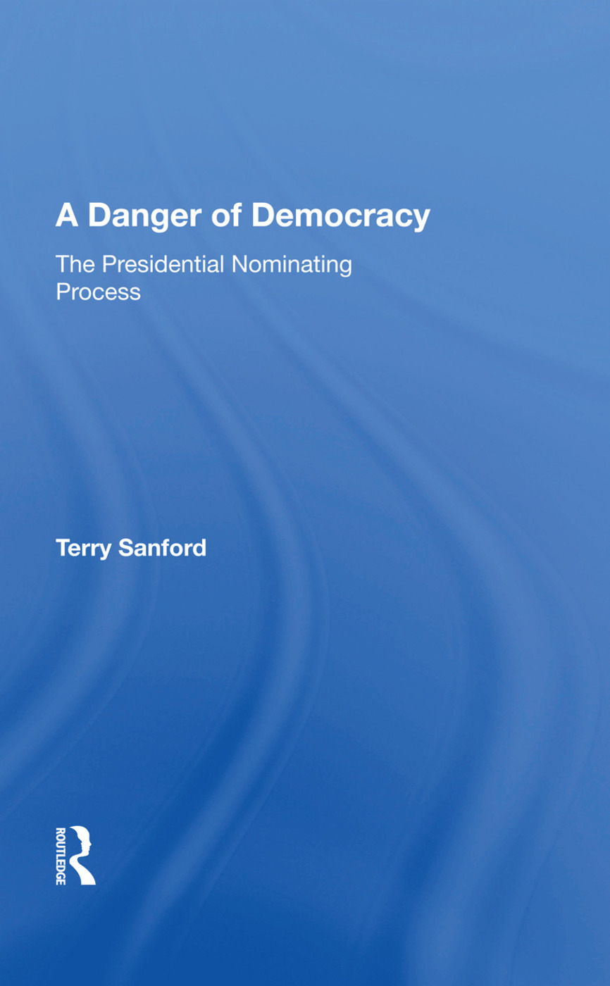 A Danger Of Democracy: The Presidential Nominating Process, 1st Edition (Paperback) book cover