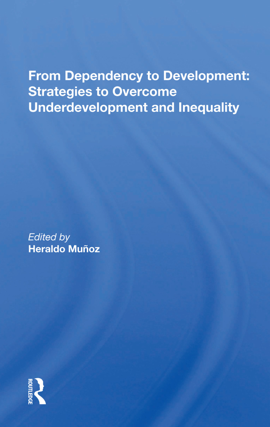 From Dependency To Development: Strategies To Overcome Underdevelopment And Inequality, 1st Edition (Paperback) book cover