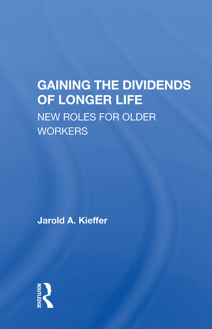 Gaining The Dividends Of Longer Life: New Roles For Older Workers, 1st Edition (Paperback) book cover