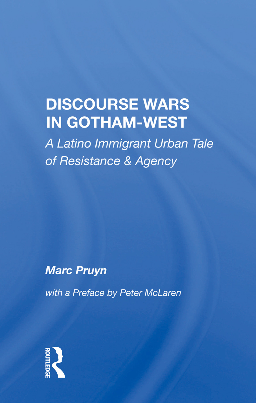 Discourse Wars In Gotham-west: A Latino Immigrant Urban Tale Of Resistance And Agency book cover