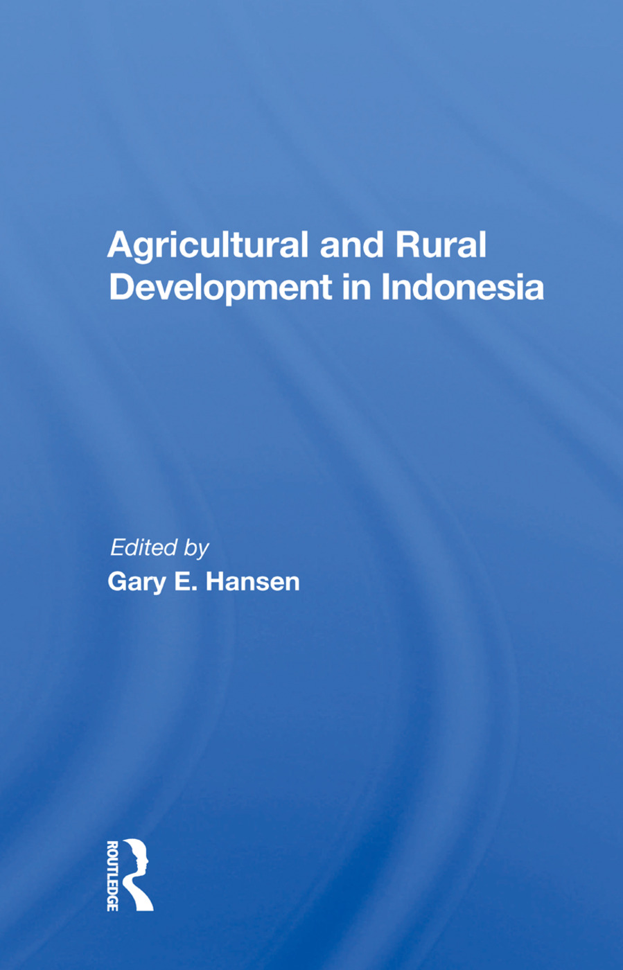 Agricultural And Rural Development In Indonesia: 1st Edition (Hardback) book cover