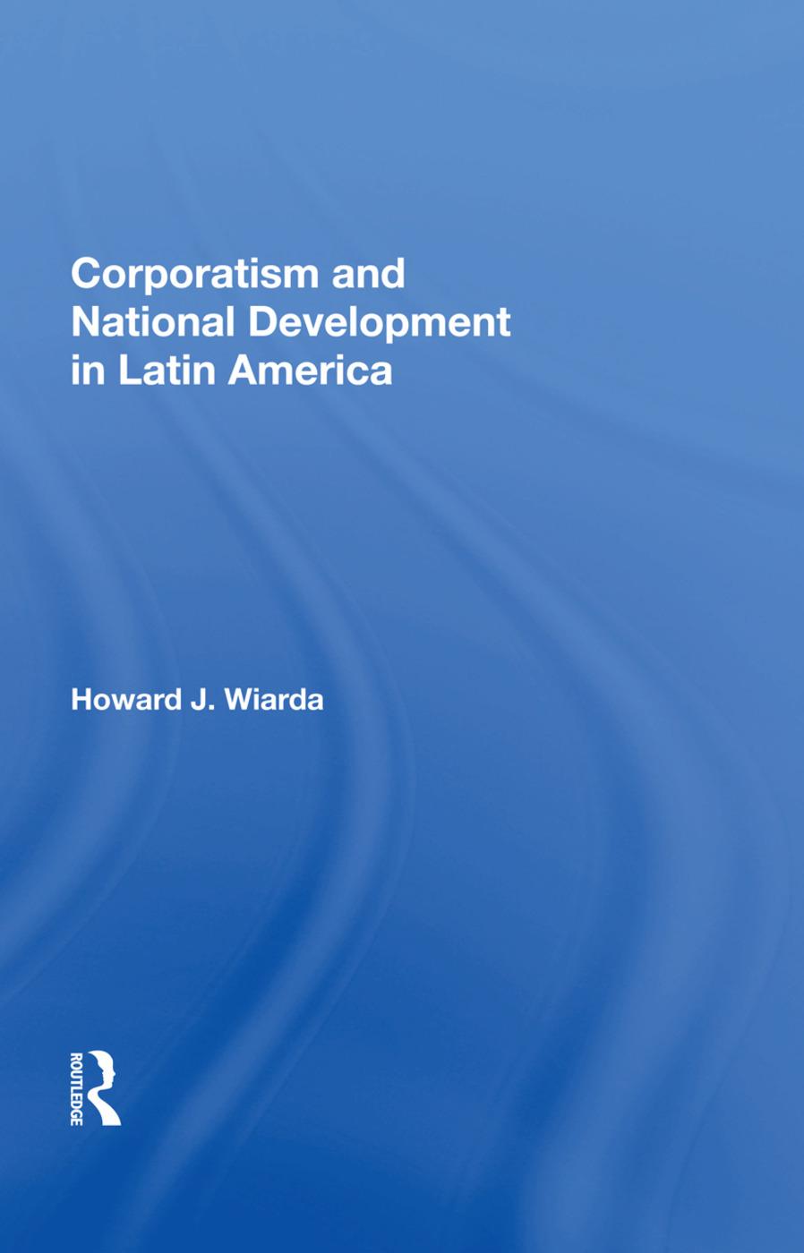 Corporatism and National Development in Latin America