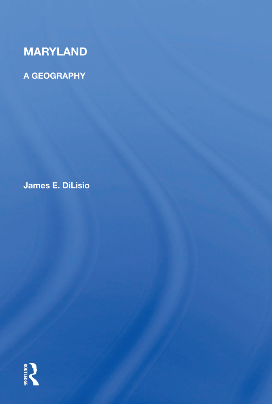 Maryland: A Geography, 1st Edition (Hardback) book cover