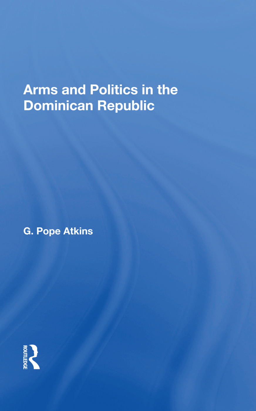 Arms and Politics in the Dominican Republic: 1st Edition (Hardback) book cover