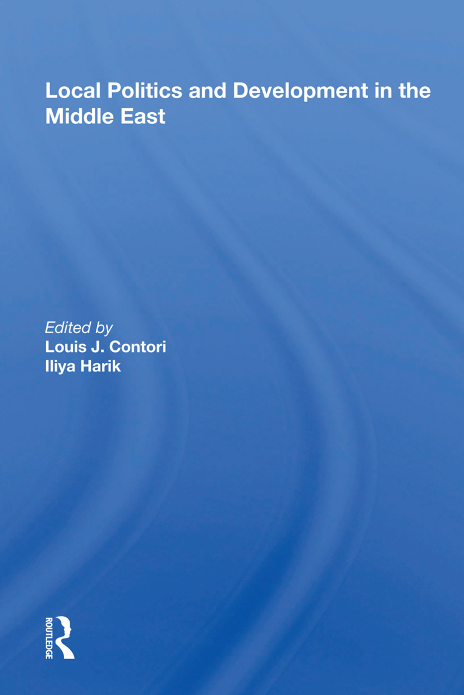 Local Politics And Development In The Middle East: 1st Edition (Paperback) book cover