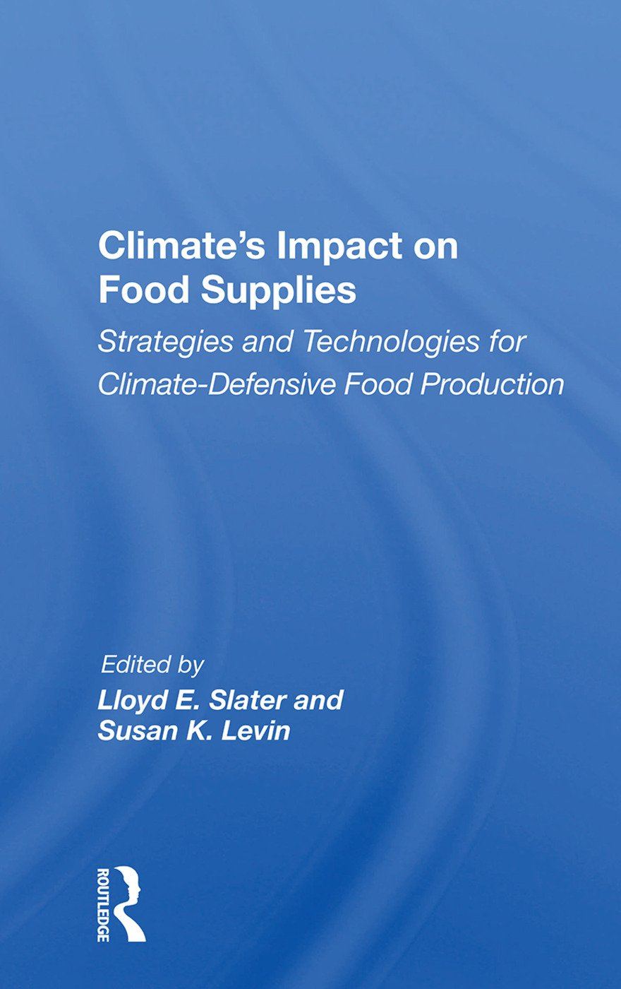 Climate's Impact On Food Supplies: Strategies And Technologies For Climate- Defensive Food Production, 1st Edition (Hardback) book cover