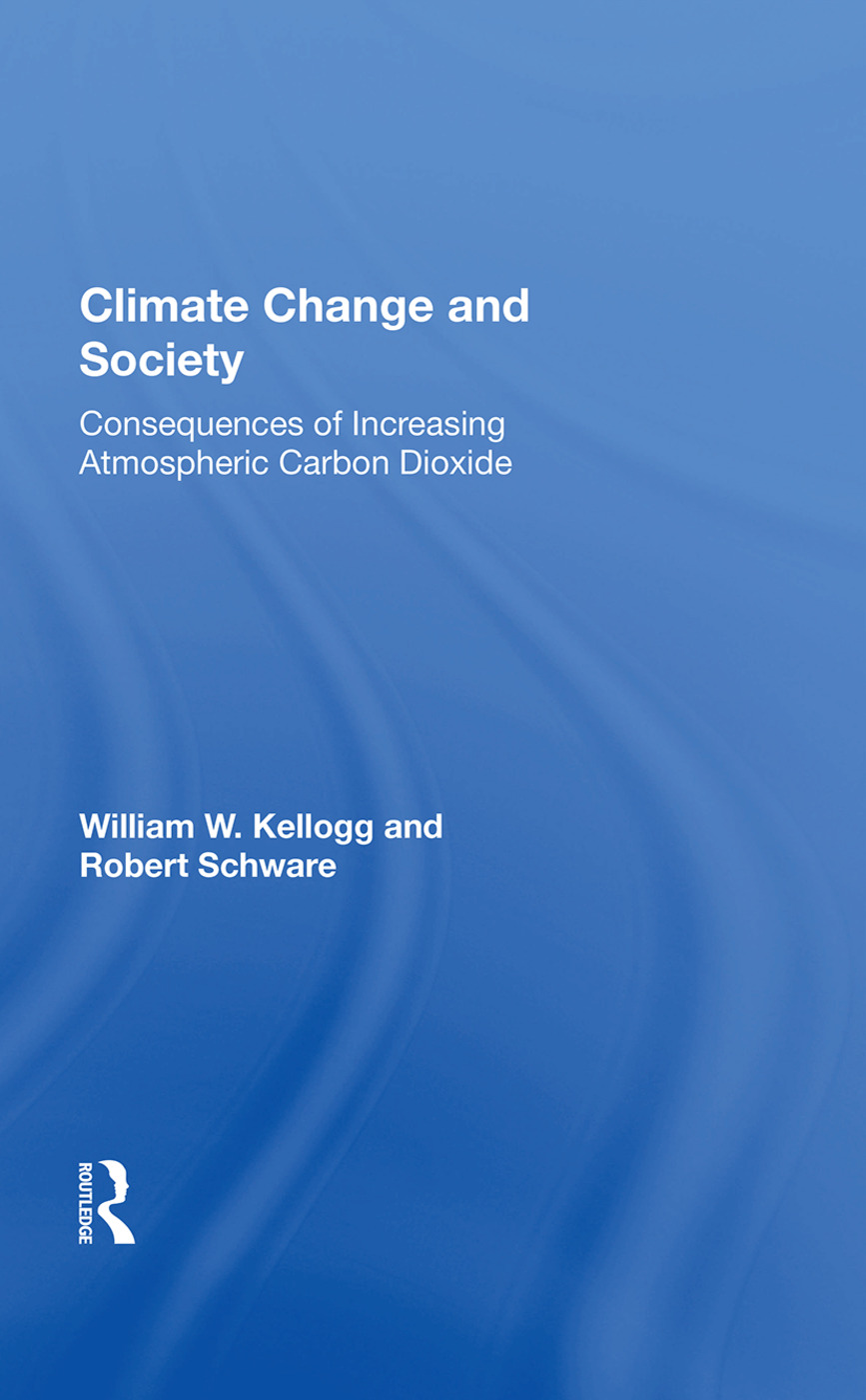 Climate Change And Society: Consequences Of Increasing Atmospheric Carbon Dioxide, 1st Edition (Hardback) book cover