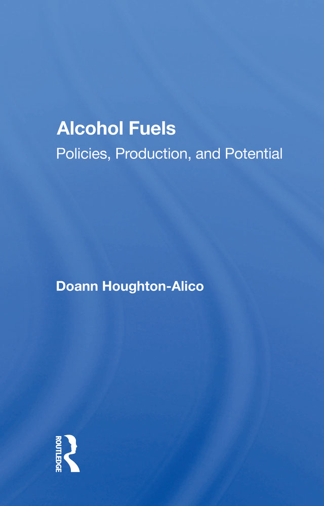 Alcohol Fuels: Policies, Production, And Potential, 1st Edition (Hardback) book cover