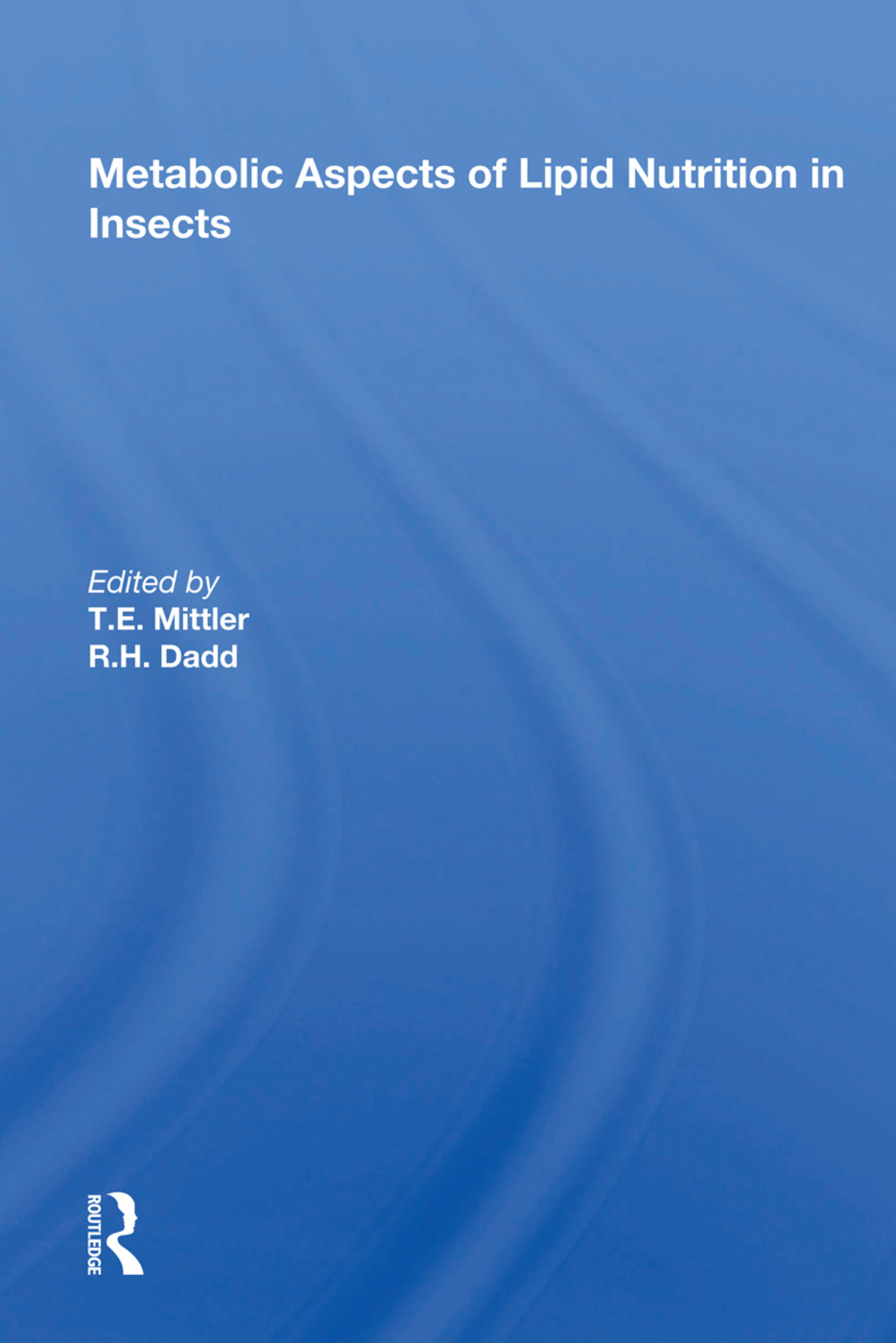 Metabolic Aspects of Lipid Nutrition in Insects: 1st Edition (Hardback) book cover