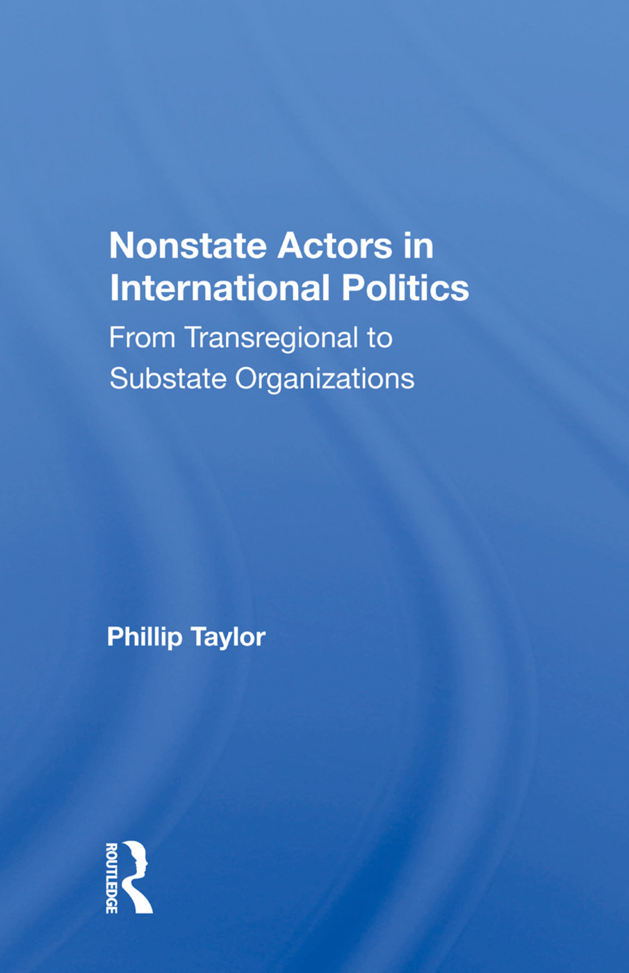 Nonstate Actors in International Politics: From Transregional to Substate Organizations, 1st Edition (Hardback) book cover