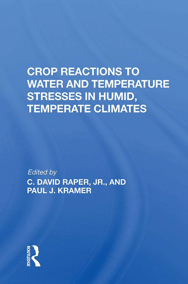 Crop Reactions To Water And Temperature Stresses In Humid, Temperate Climates: 1st Edition (Hardback) book cover