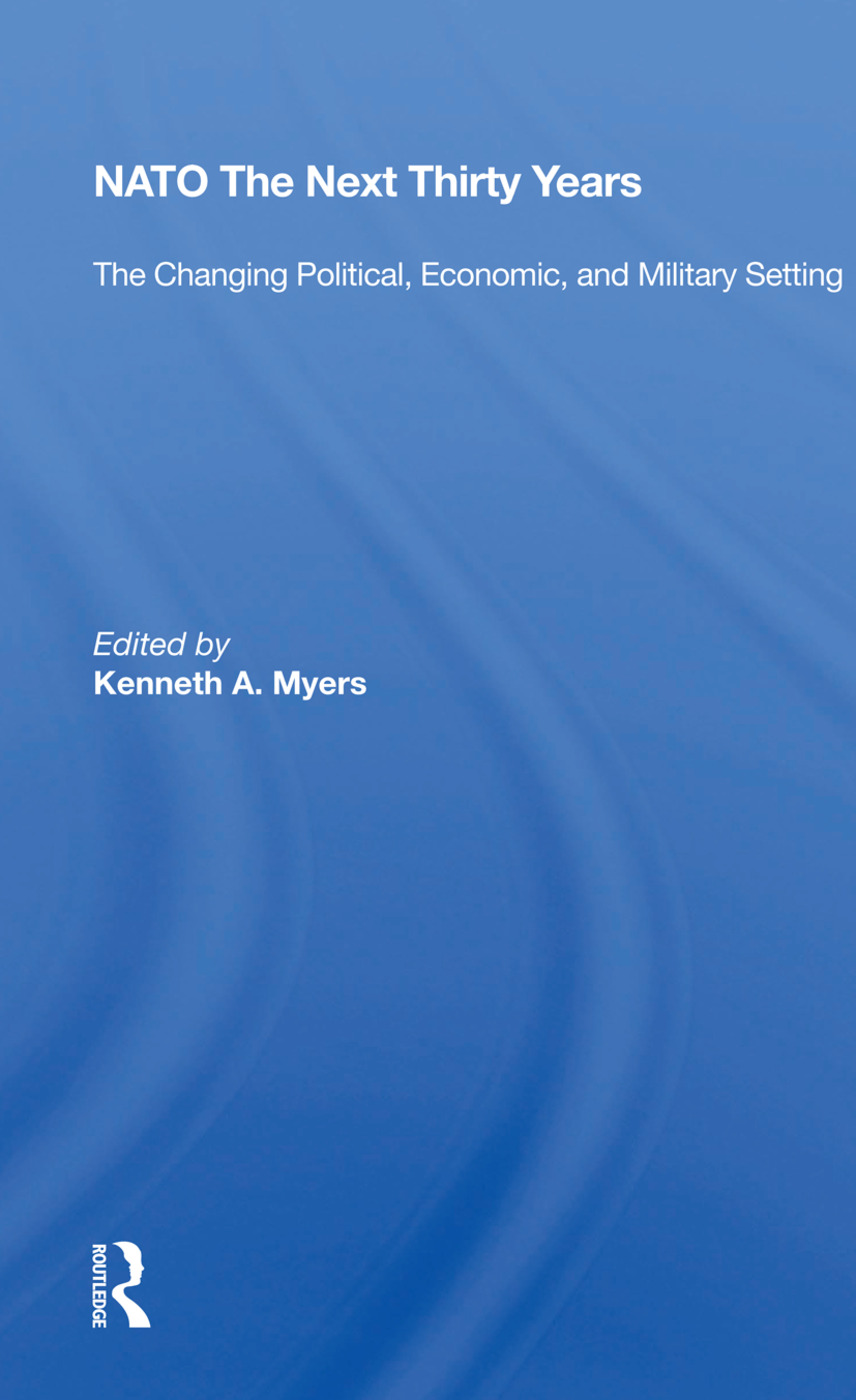 Nato--the Next Thirty Years: The Changing Political, Economic, And Military Setting, 1st Edition (Paperback) book cover