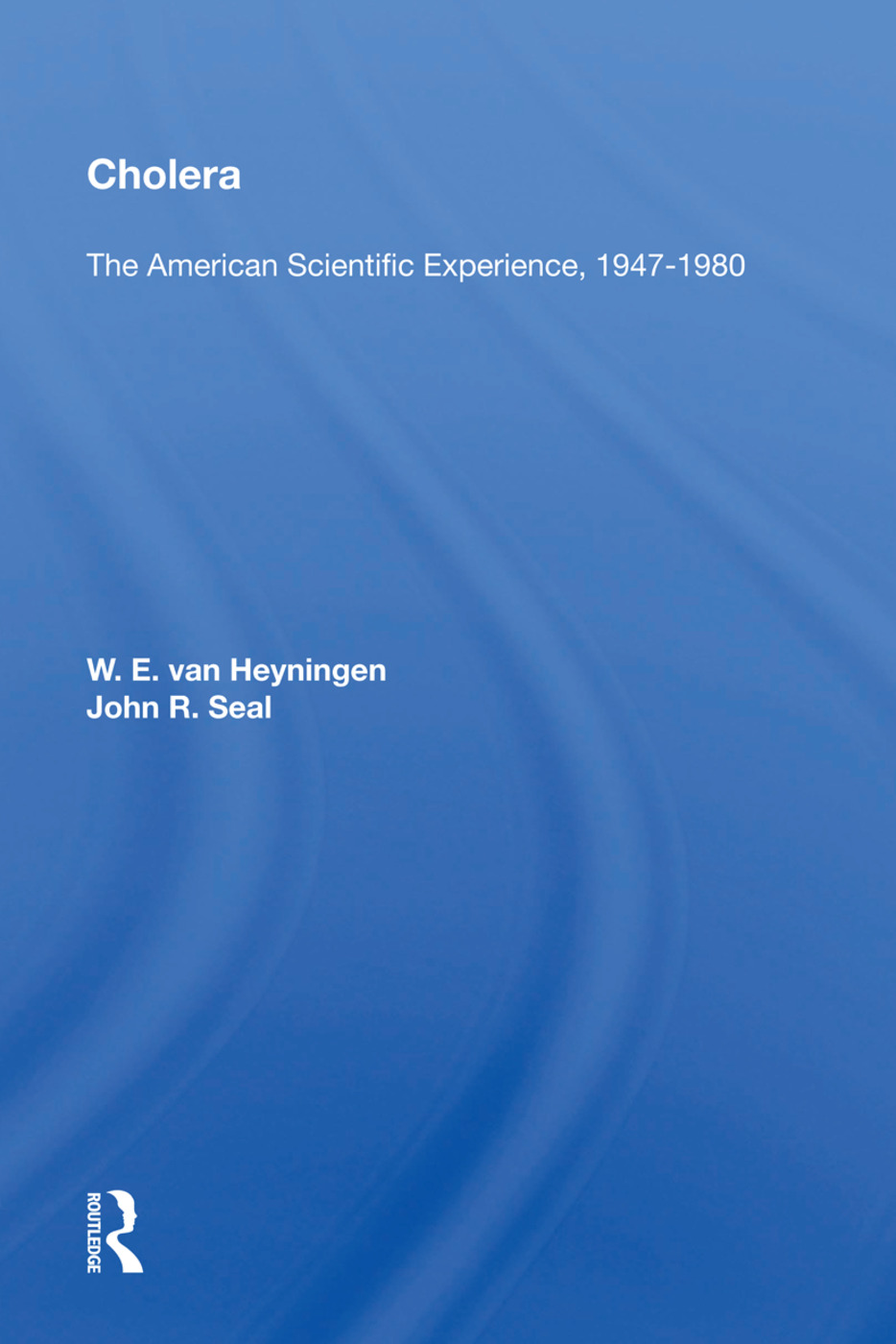 Cholera: The American Scientific Experience, 1947-1980: 1st Edition (Paperback) book cover
