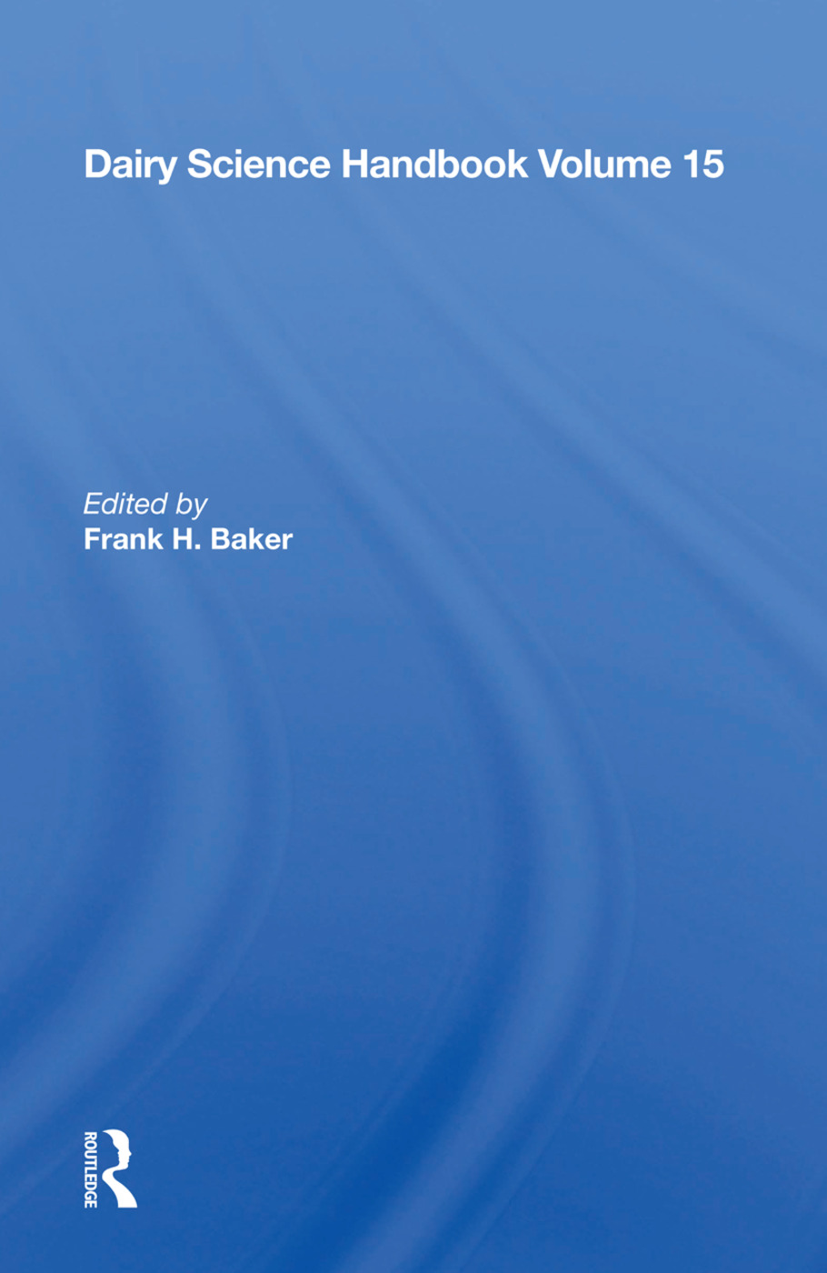 Dairy Science Handbook: Vol. 15, 1st Edition (Paperback) book cover