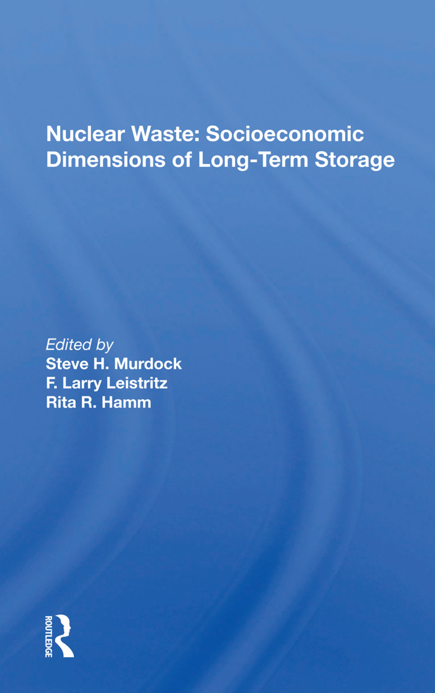 Nuclear Waste: Socioeconomic Dimensions Of Long-term Storage, 1st Edition (Paperback) book cover
