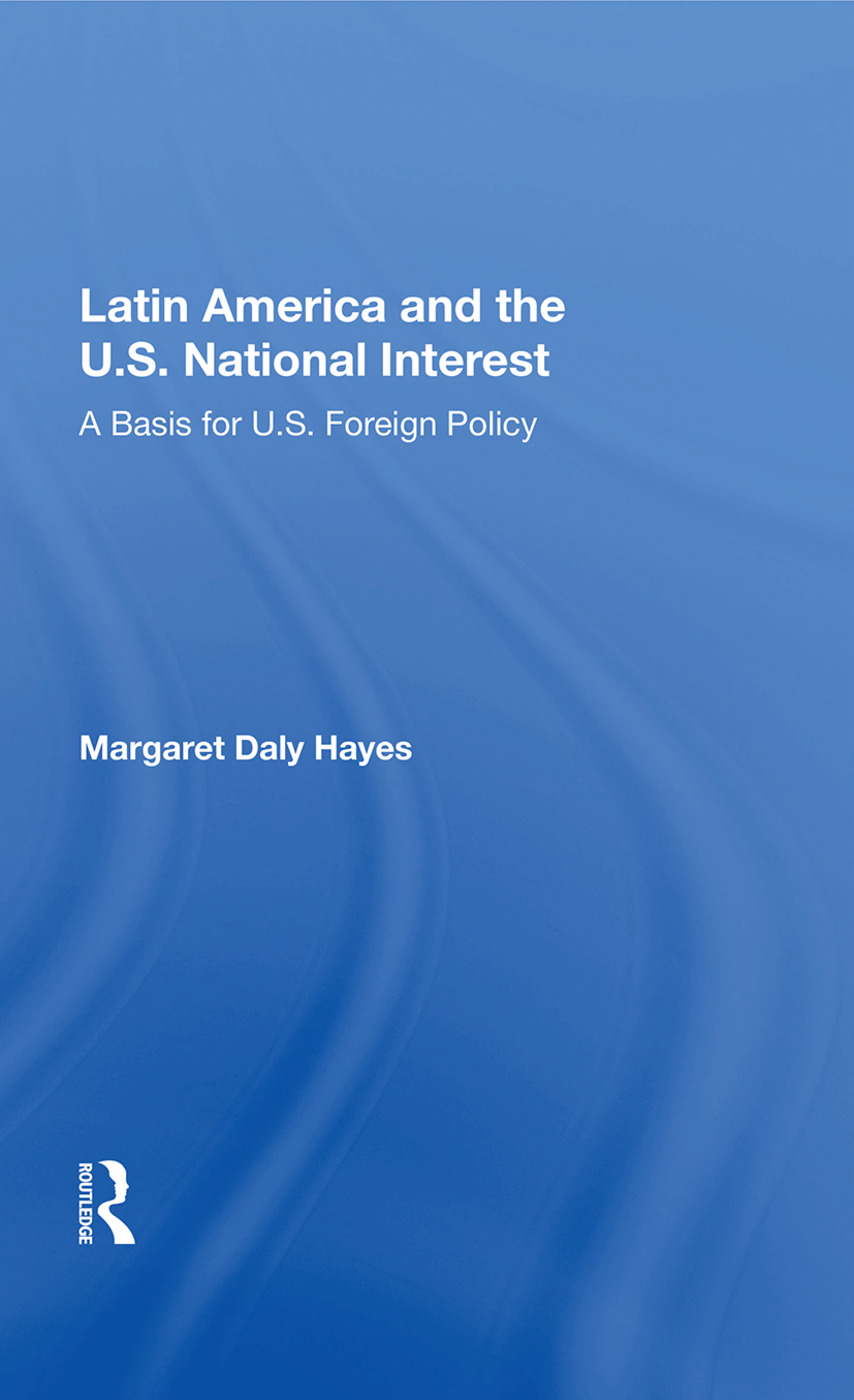 Latin America And The U.s. National Interest: A Basis For U.s. Foreign Policy, 1st Edition (Paperback) book cover
