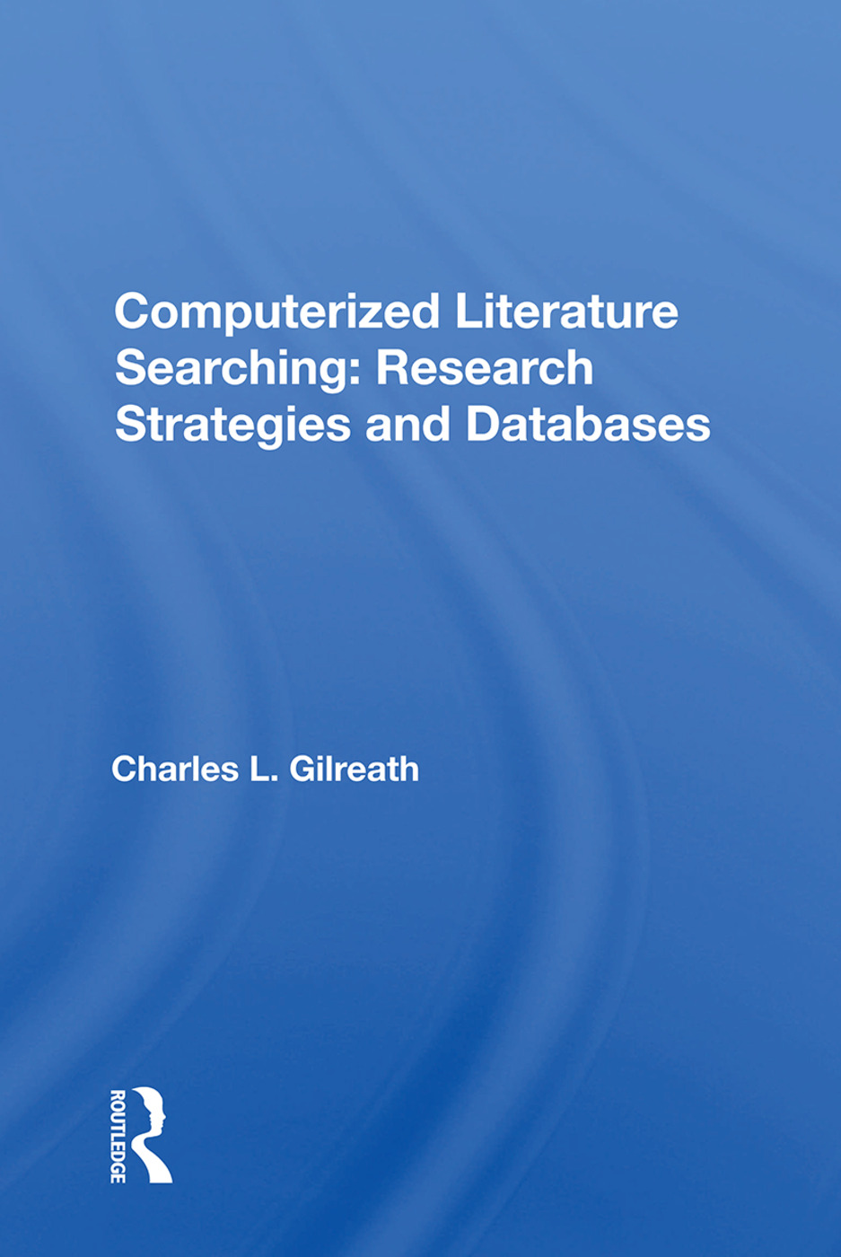Computerized Literature Searching: Research Strategies And Databases, 1st Edition (Paperback) book cover