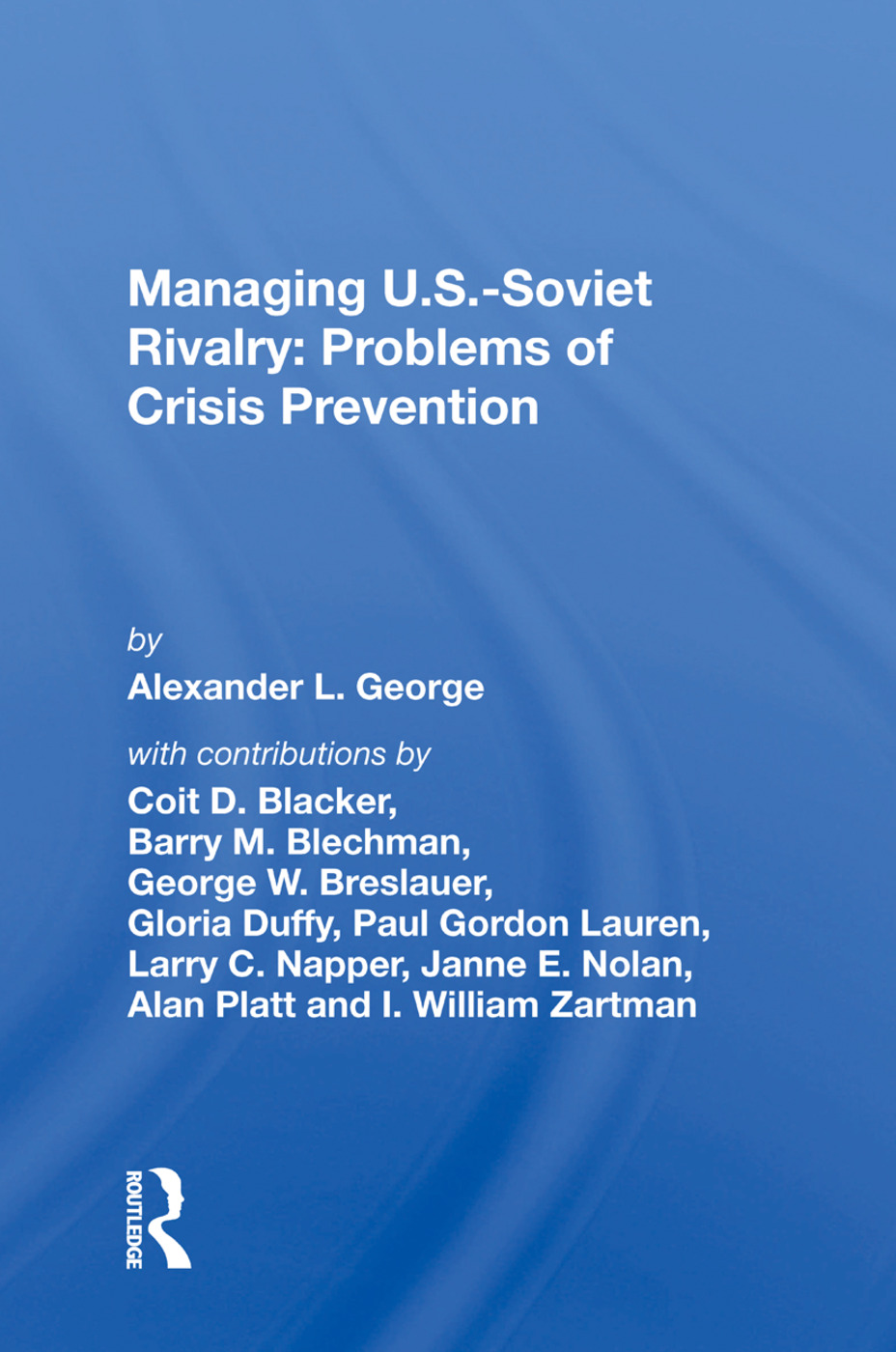 Managing U.s.-soviet Rivalry: Problems Of Crisis Prevention, 1st Edition (Paperback) book cover