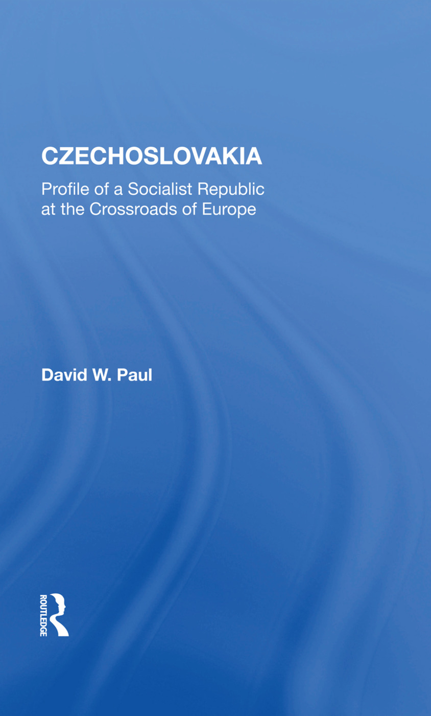 Czechoslovakia: Profile Of A Socialist Republic At The Crossroads Of Europe, 1st Edition (Hardback) book cover