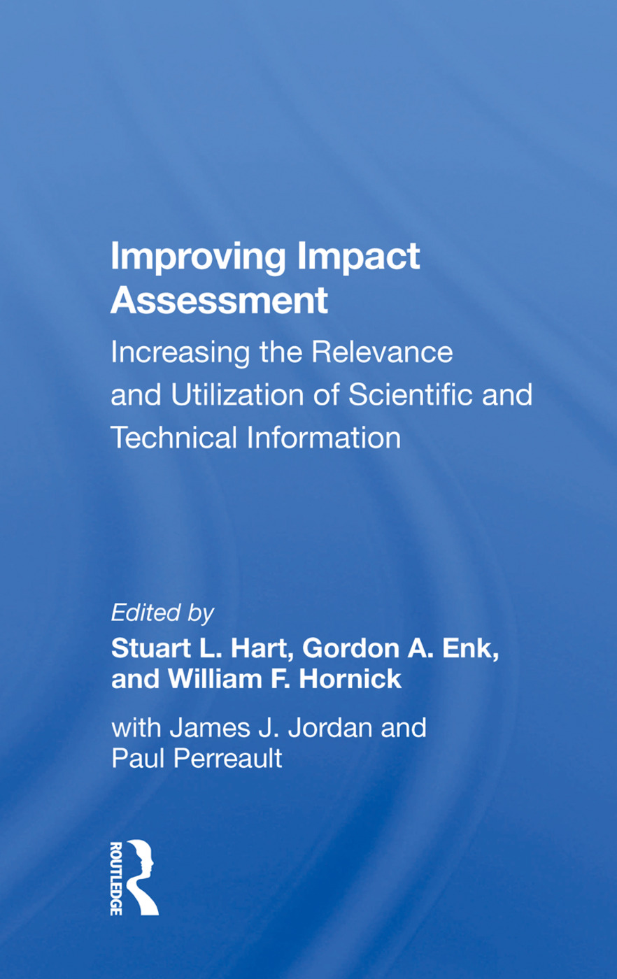 Improving Impact Assessment: Increasing The Relevance And Utilization Of Scientific And Technical Information book cover