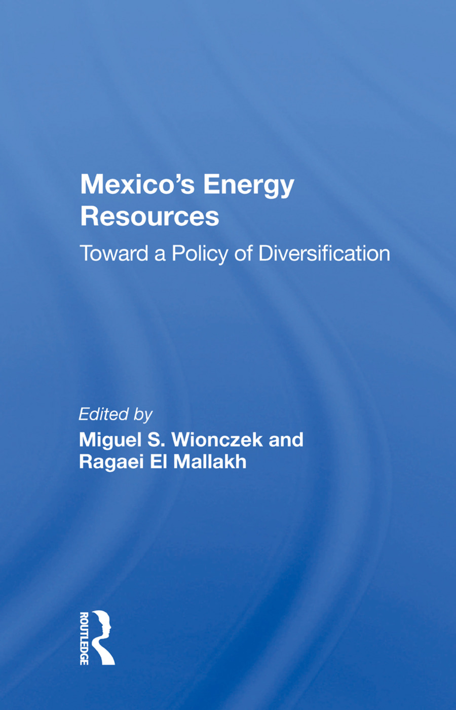 Mexico's Energy Resources: Toward A Policy Of Diversification book cover