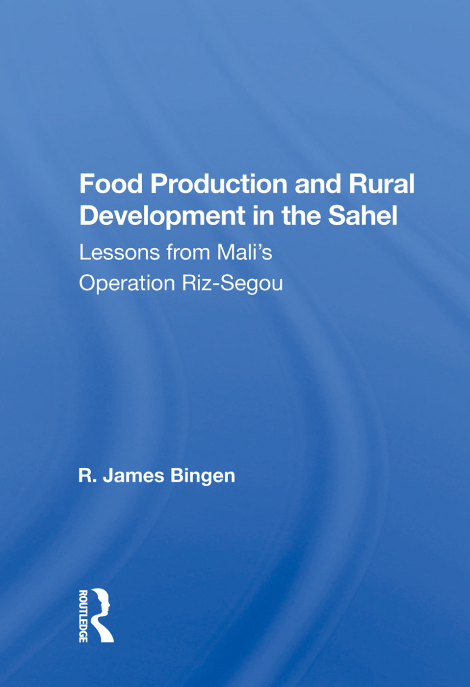 Food Production and Rural Development in the Sahel