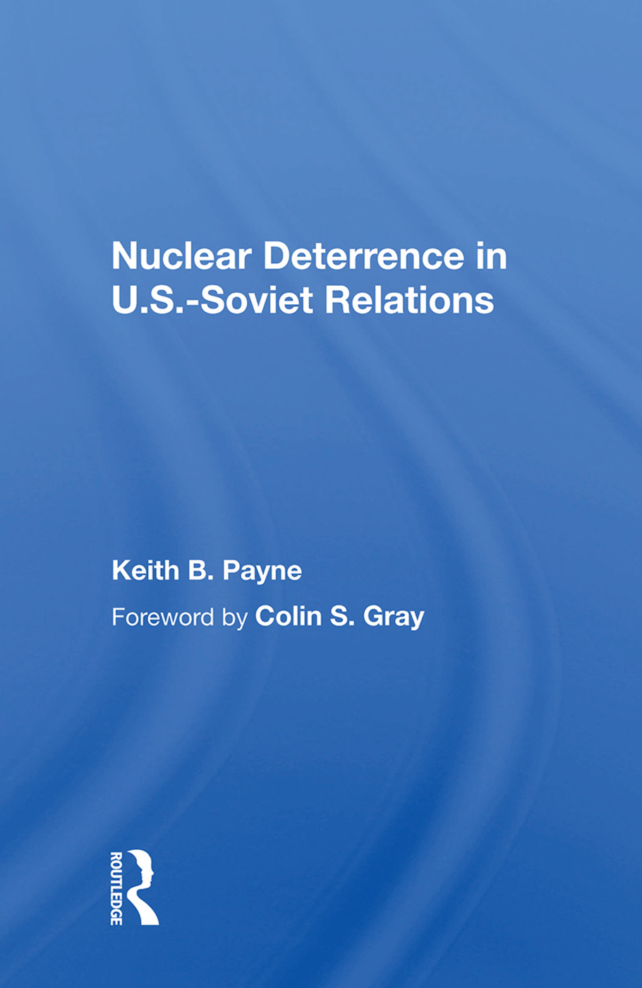 Nuclear Deterrence In U.s.-soviet Relations: 1st Edition (Paperback) book cover