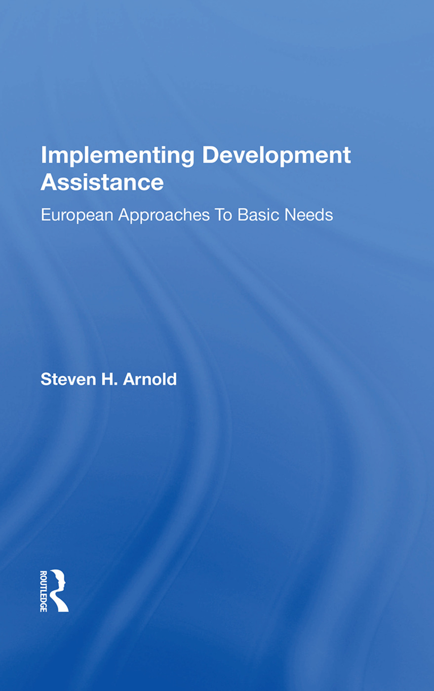 Implementing Development Assistance: European Approaches To Basic Needs, 1st Edition (Paperback) book cover