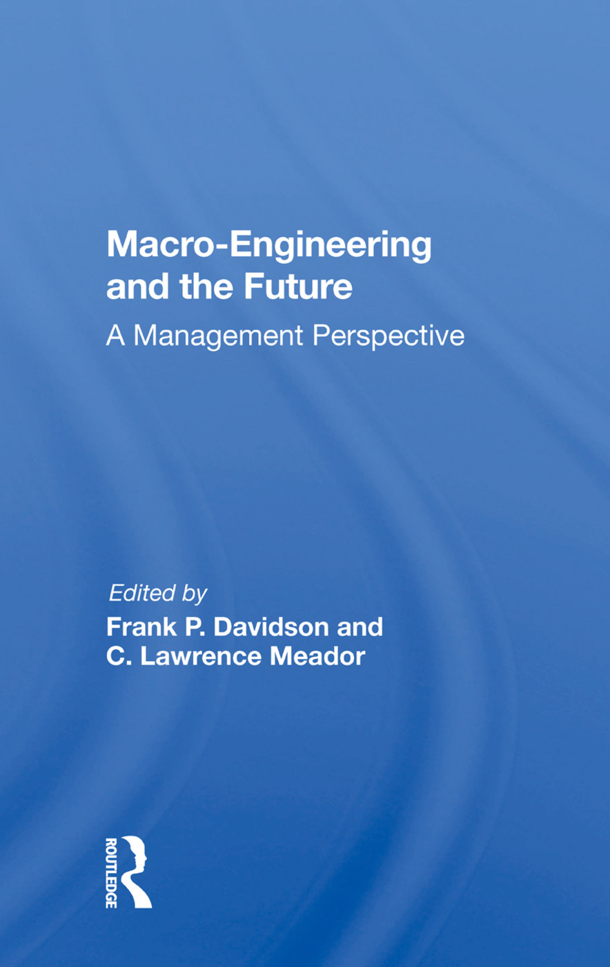 Macro-engineering And The Future: A Management Perspective, 1st Edition (e-Book) book cover