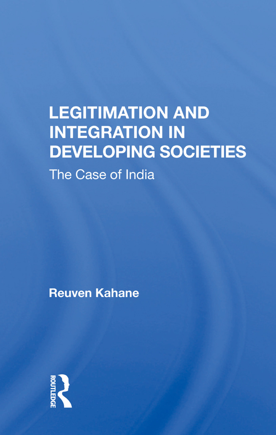 Legitimation And Integration In Developing Societies: The Case Of India, 1st Edition (Paperback) book cover