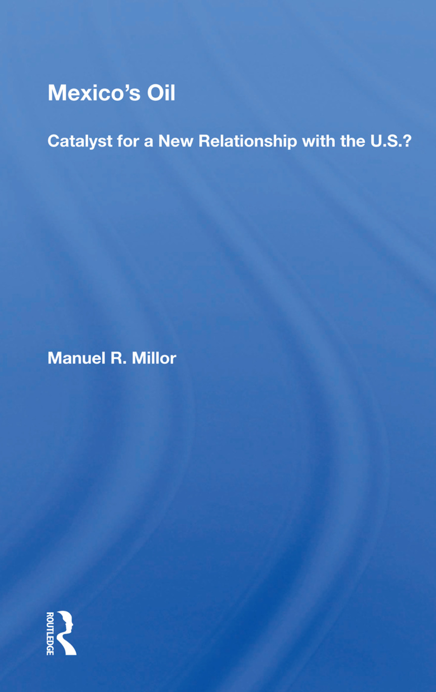 Mexico's Oil: Catalyst For A New Relationship With The U.s.?, 1st Edition (Paperback) book cover