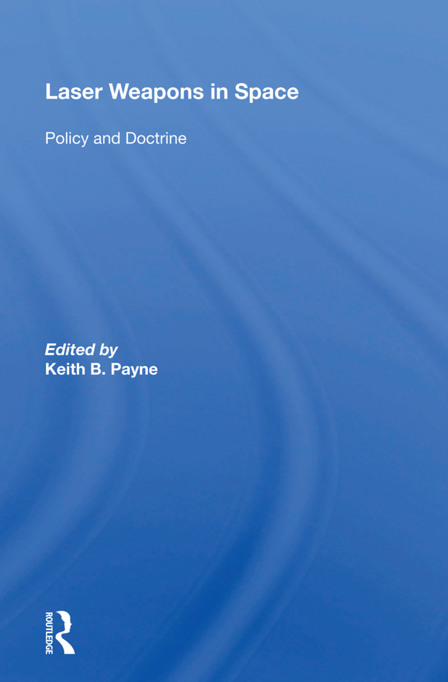 Laser Weapons In Space: Policy And Doctrine book cover