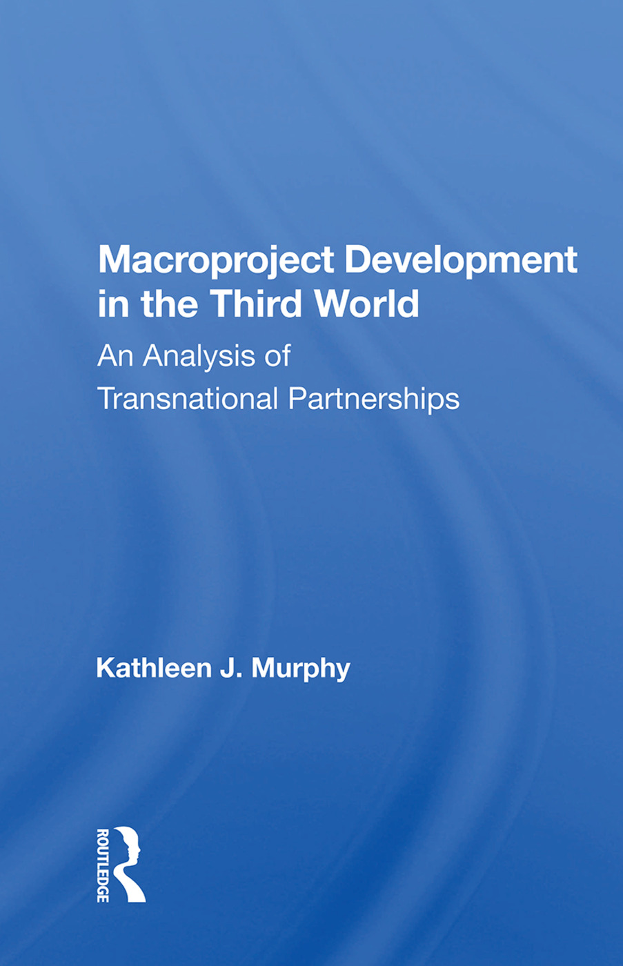Macroproject Development In The Third World: An Analysis Of Transnational Partnerships book cover