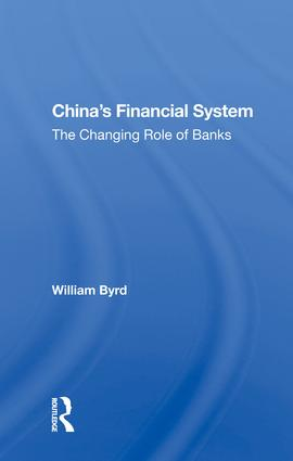 China's Financial System: The Changing Role Of Banks, 1st Edition (e-Book) book cover