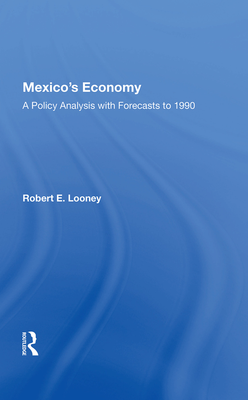 Mexico's Economy: A Policy Analysis With Forecasts To 1990, 1st Edition (Paperback) book cover