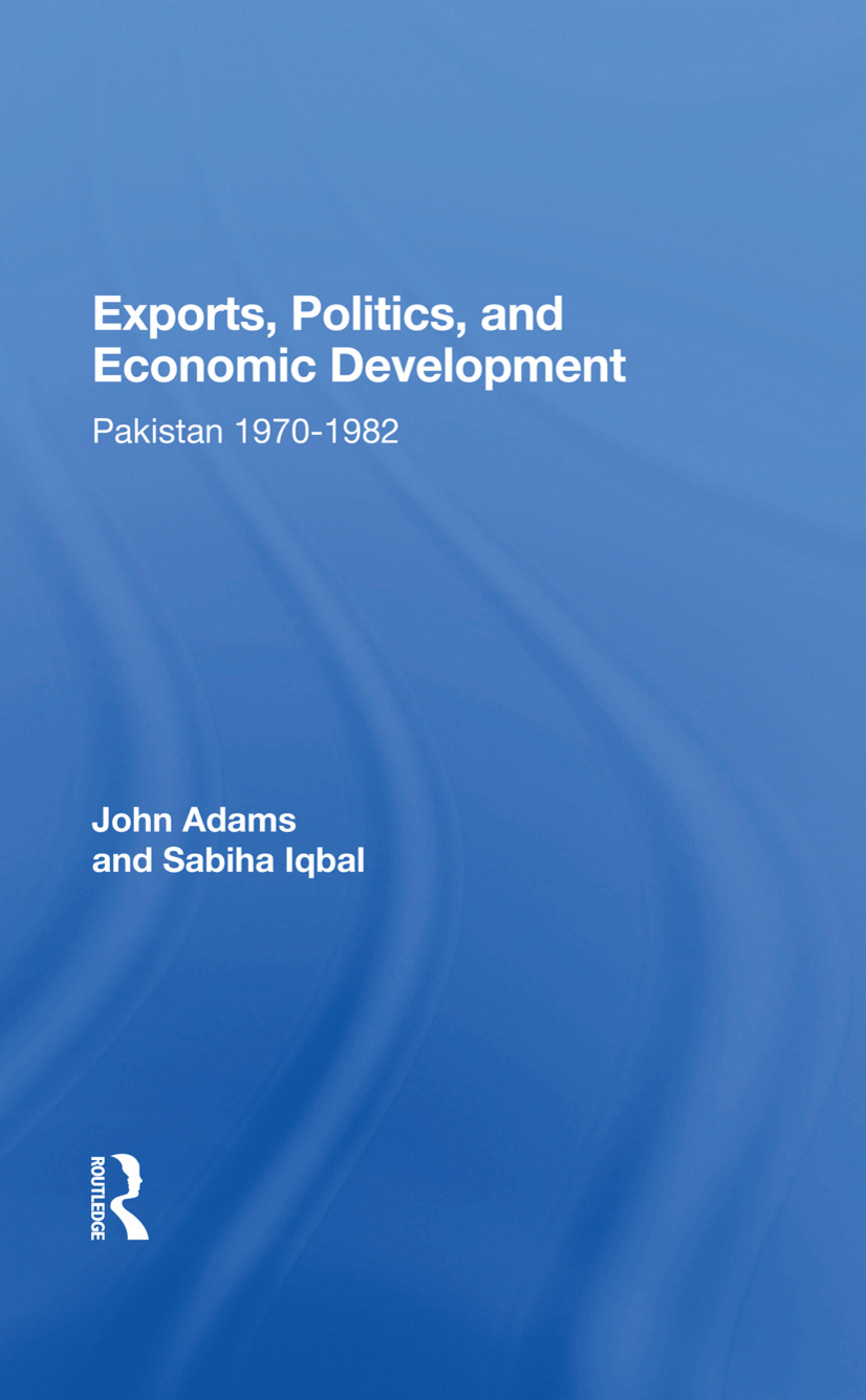 Exports, Politics, And Economic Development: Pakistan, 1970-1982, 1st Edition (Hardback) book cover