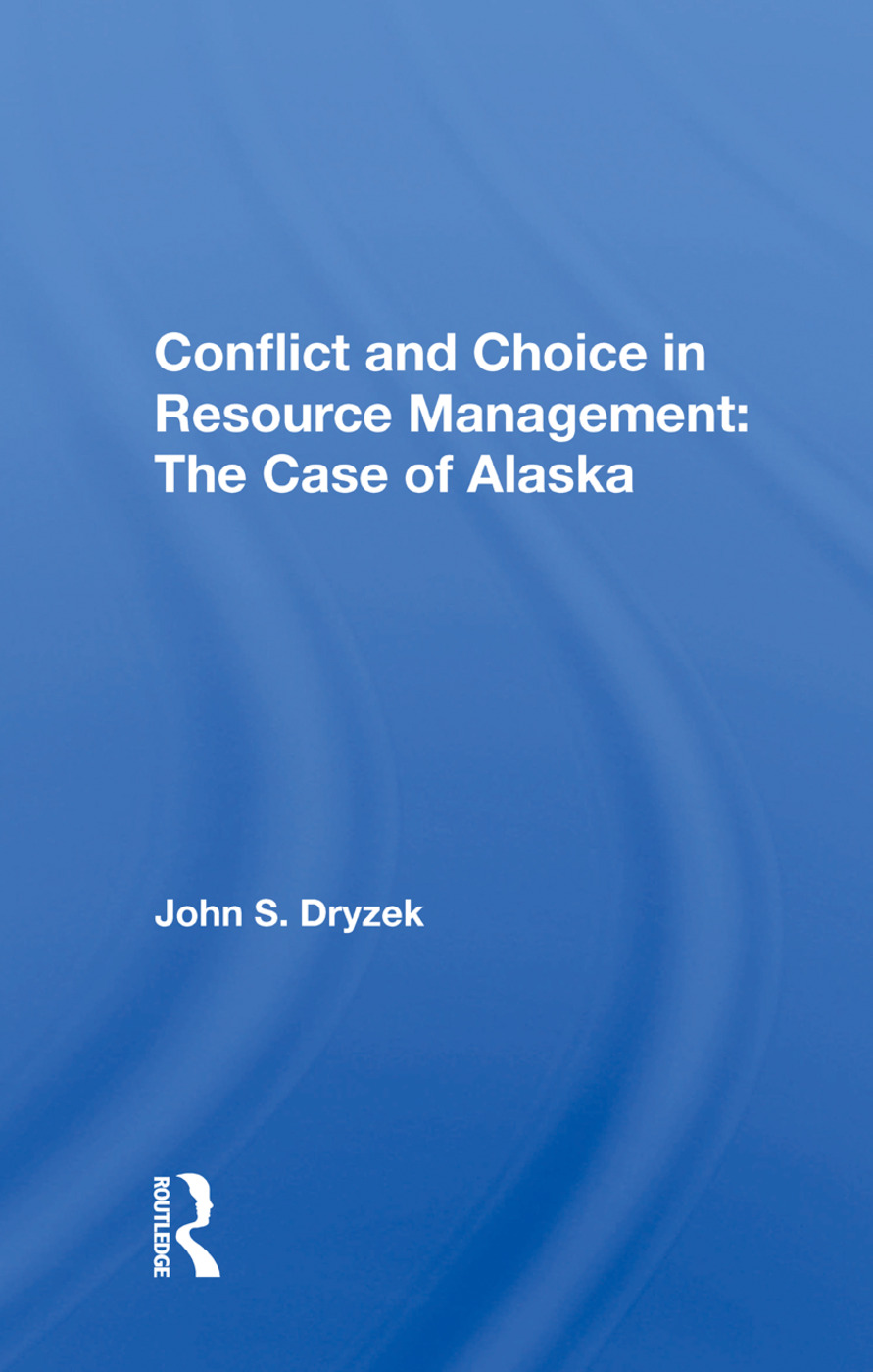 Conflict And Choice In Resource Management: The Case Of Alaska, 1st Edition (Hardback) book cover