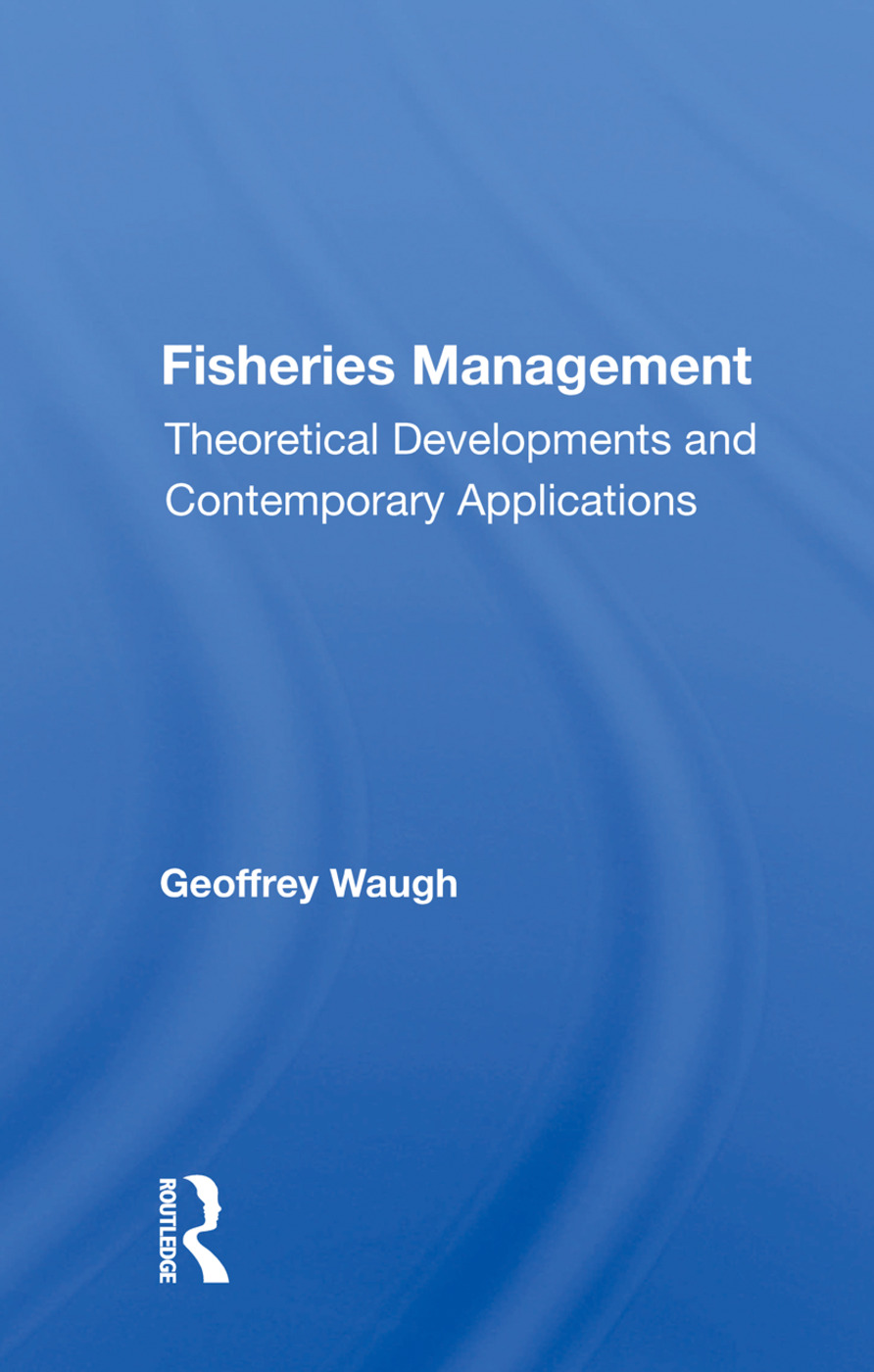 Fisheries Management: Theoretical Developments And Contemporary Applications, 1st Edition (Paperback) book cover