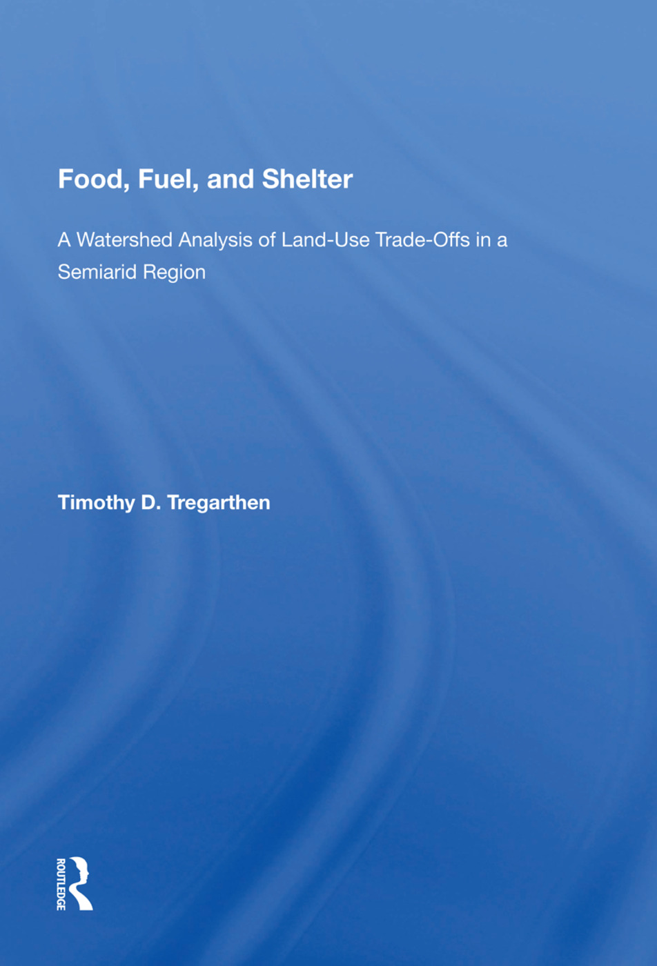 Food, Fuel & Shelter/h: 1st Edition (Paperback) book cover
