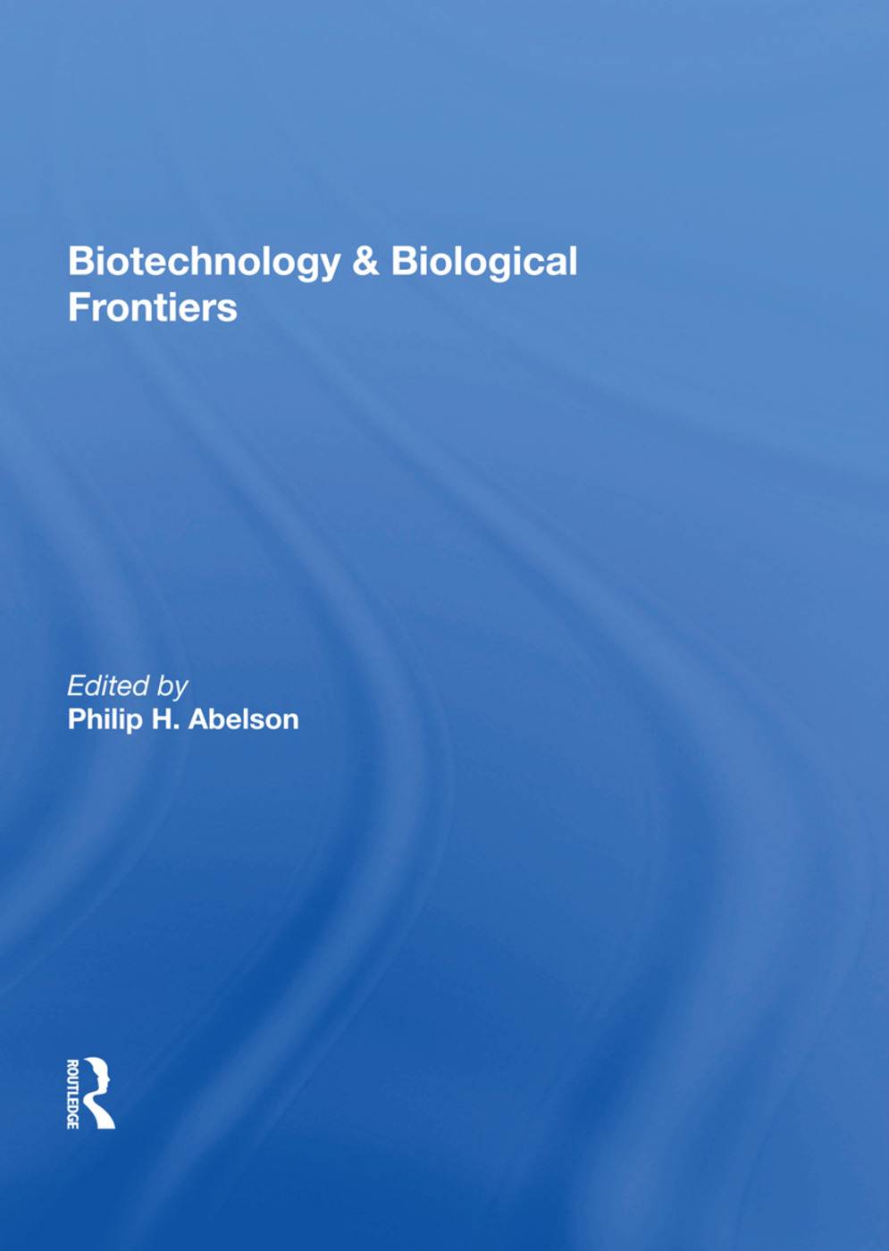 Biotechnology And Biological Frontiers: 1st Edition (Paperback) book cover