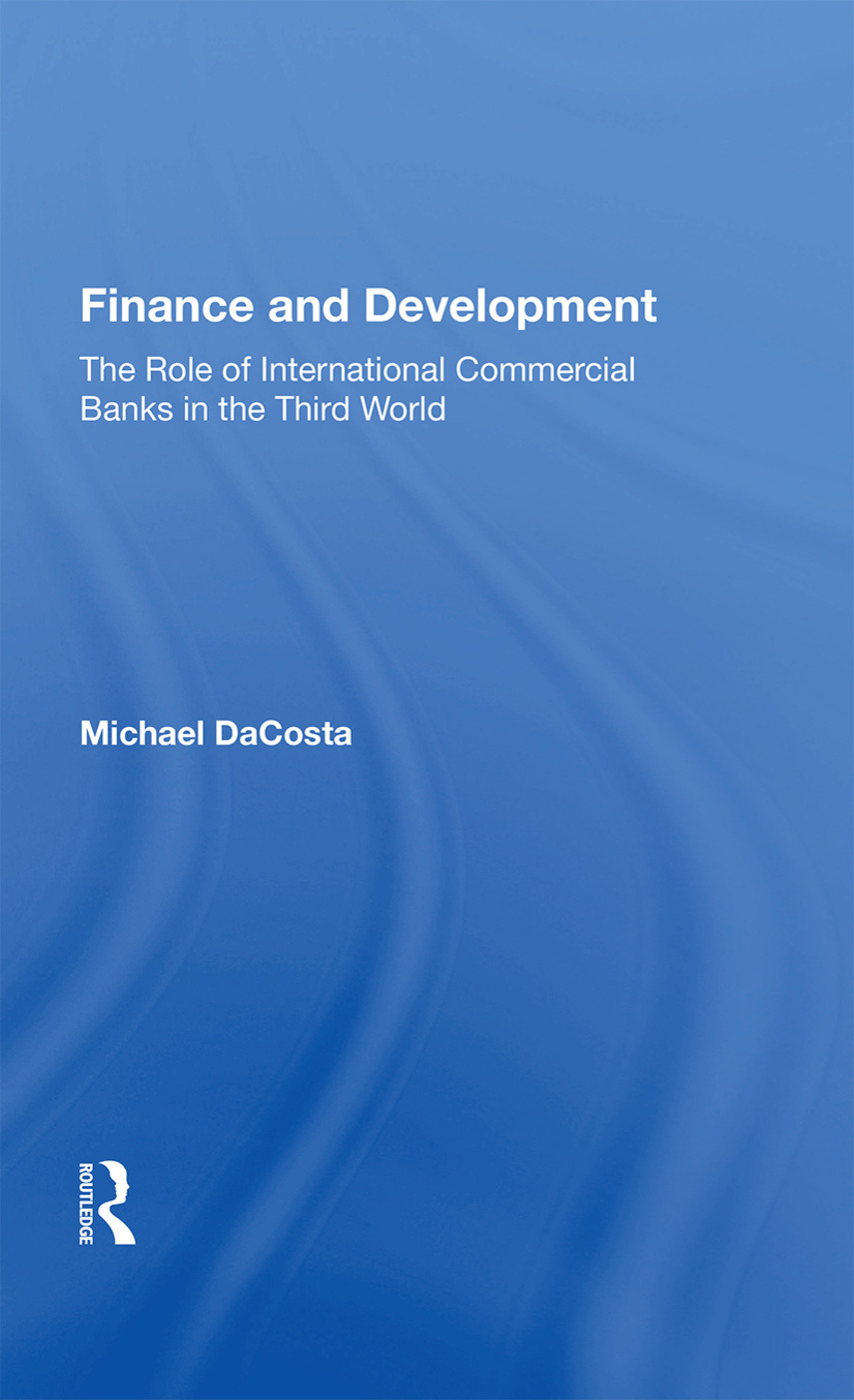 Finance and Development: The Role of International Commercial Banks in the Third World, 1st Edition (Hardback) book cover