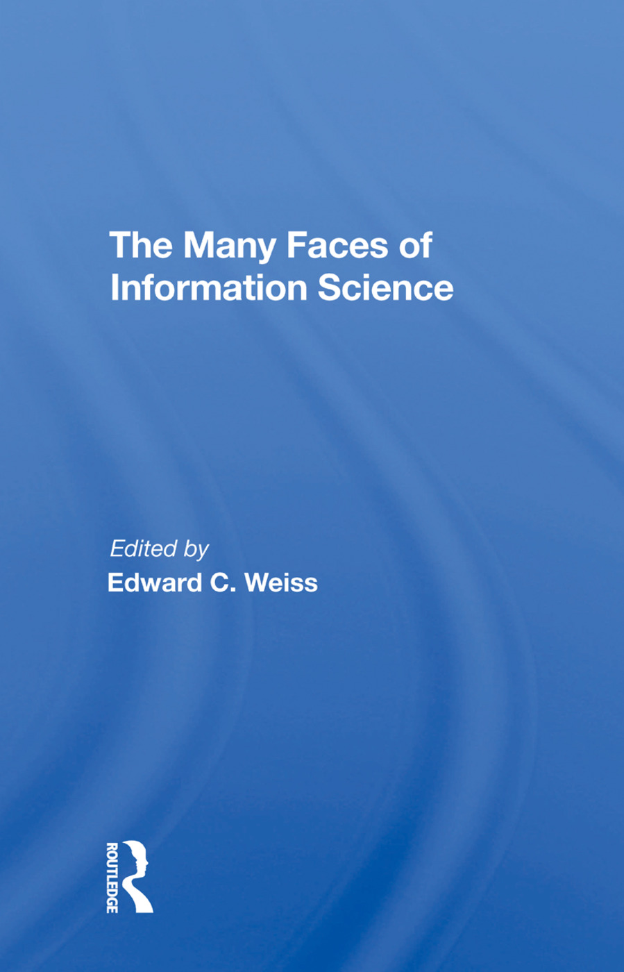 Many Faces Inform Scienc/h: 1st Edition (Paperback) book cover