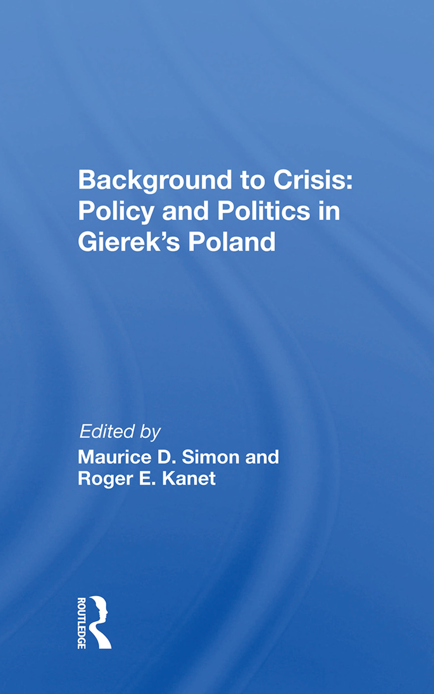 Background To Crisis: Policy And Politics In Gierek's Poland book cover