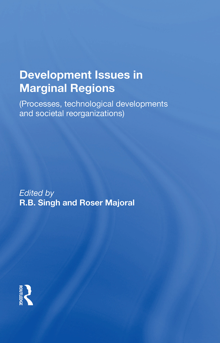 Development Issues In Marginal Regions: Processes, Technological Developments, And Societal Reorganizations, 1st Edition (e-Book) book cover